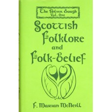 The Silver Bough Volume 1: Folklore and Folk Belief