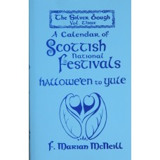 The Silver Bough Volume 3: National Festivals - Hallowe'en to Yule