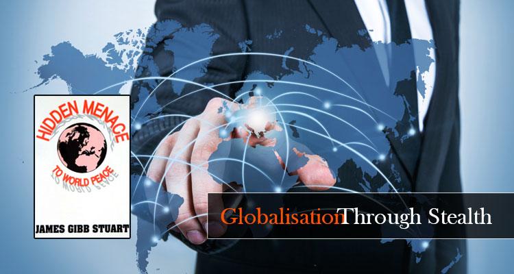 Globalisation through Stealth